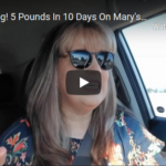 Mary's Mini: Amazing! 5 Pounds In 10 Days!