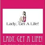 Lady, Get A Life! self-help book by Tracy Partridge-Johnson